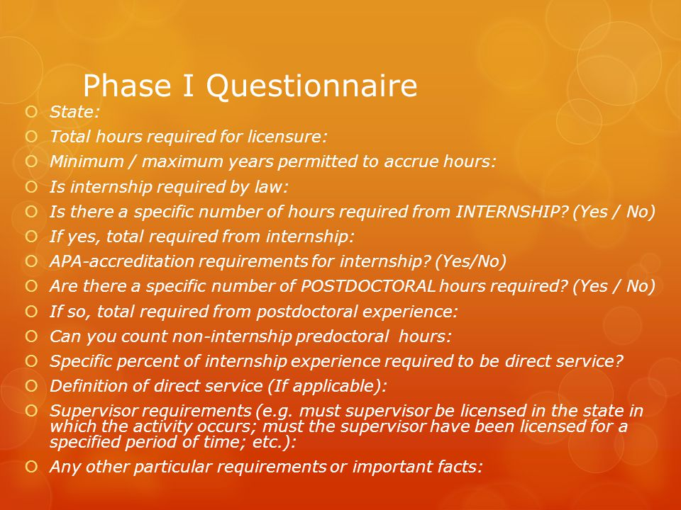 Phase I Questionnaire State: Total hours required for licensure: