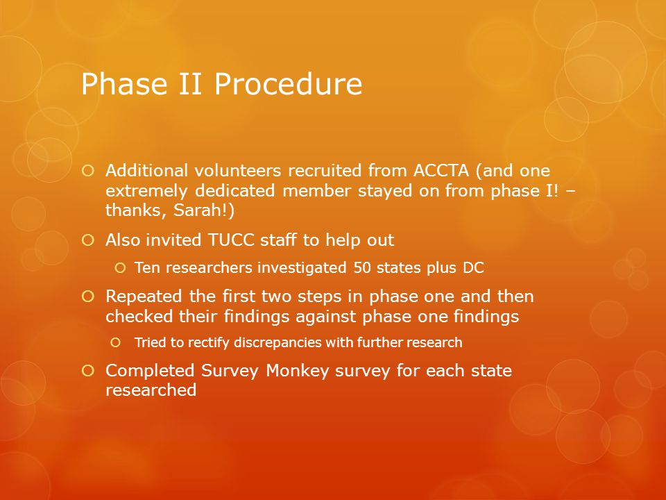 Phase II Procedure Additional volunteers recruited from ACCTA (and one extremely dedicated member stayed on from phase I! – thanks, Sarah!)