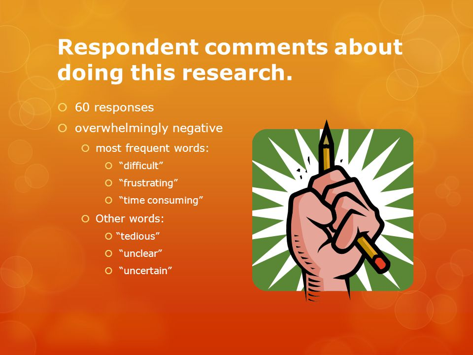 Respondent comments about doing this research.