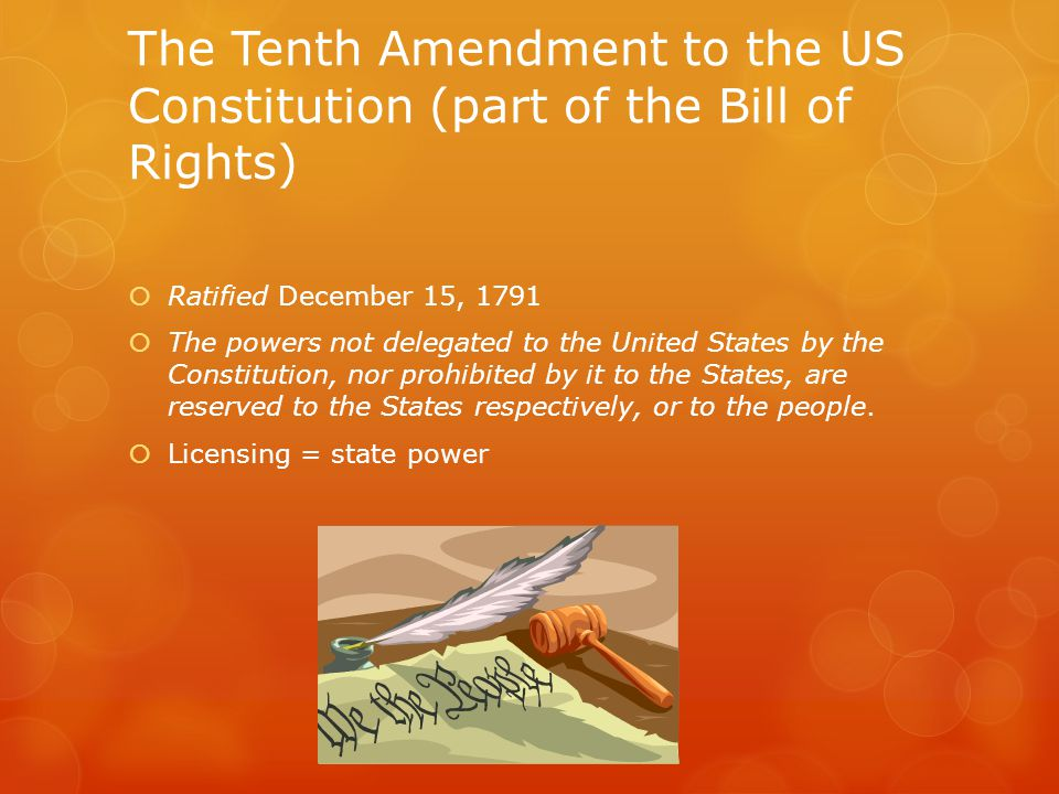 The Tenth Amendment to the US Constitution (part of the Bill of Rights)