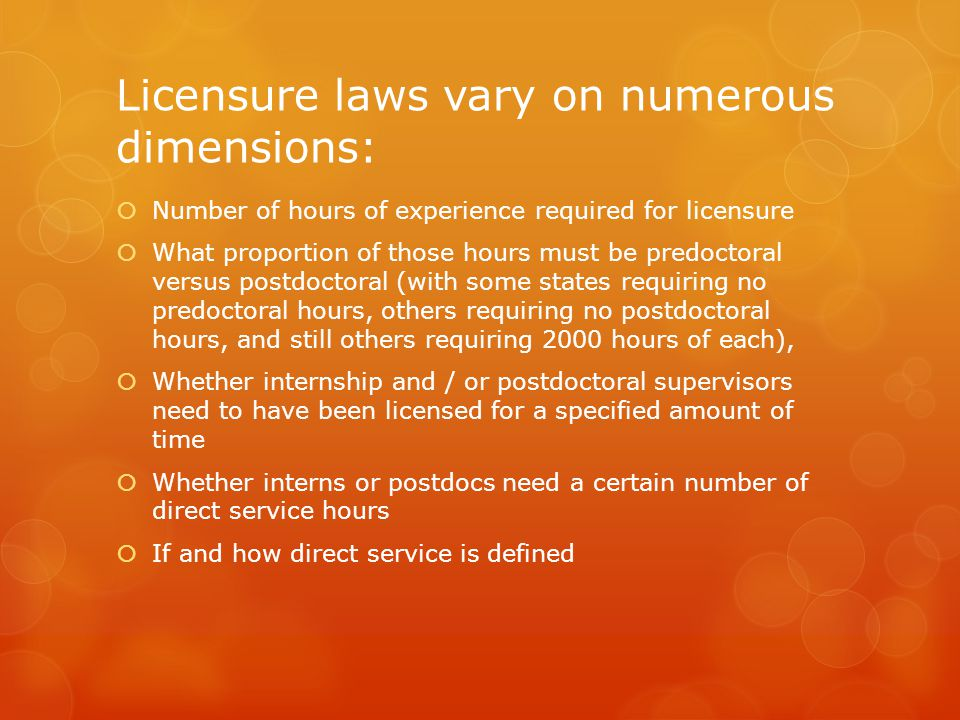 Licensure laws vary on numerous dimensions: