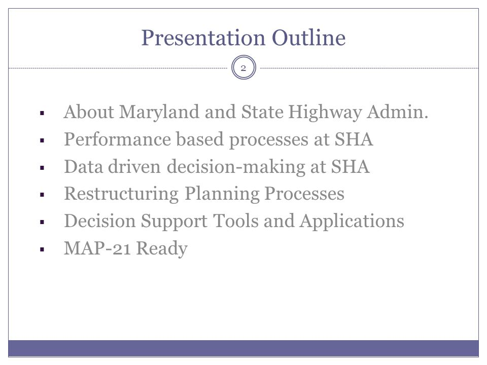 Presentation Outline About Maryland and State Highway Admin.