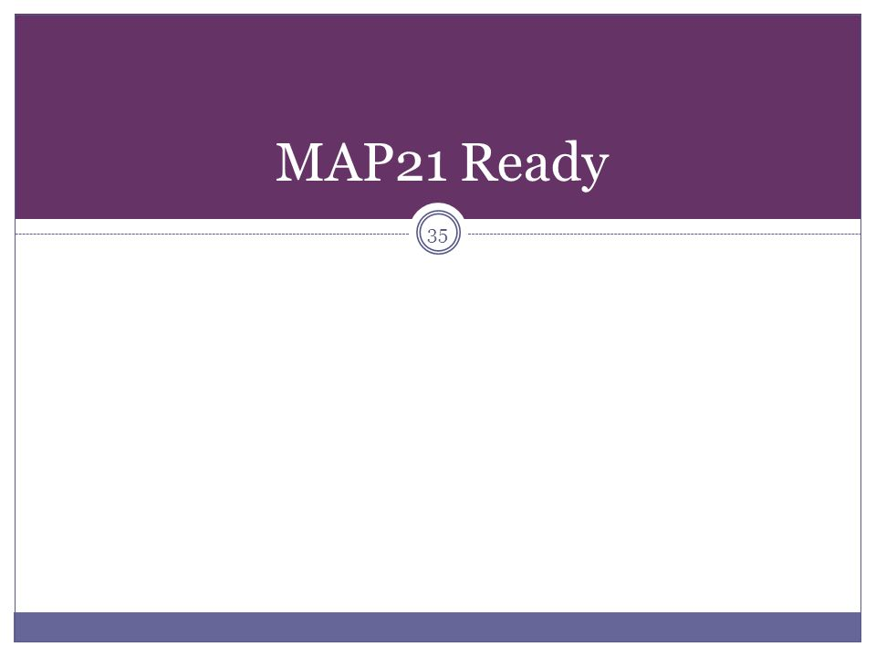 MAP21 Ready