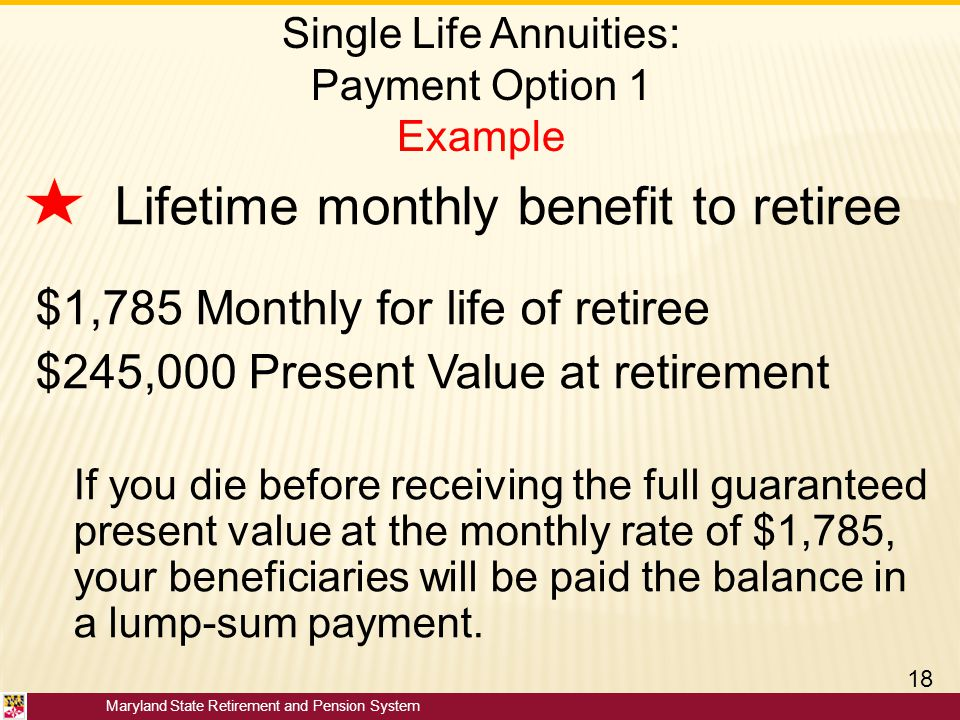 Single Life Annuities: Payment Option 1 Example