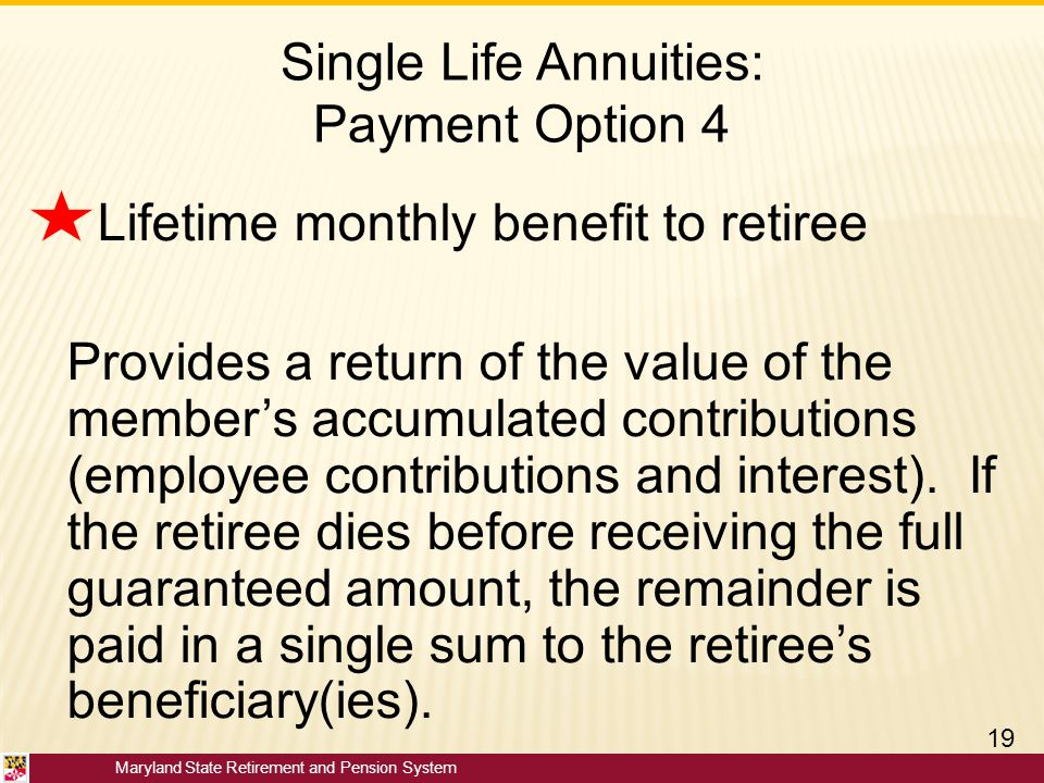 Single Life Annuities: Payment Option 4