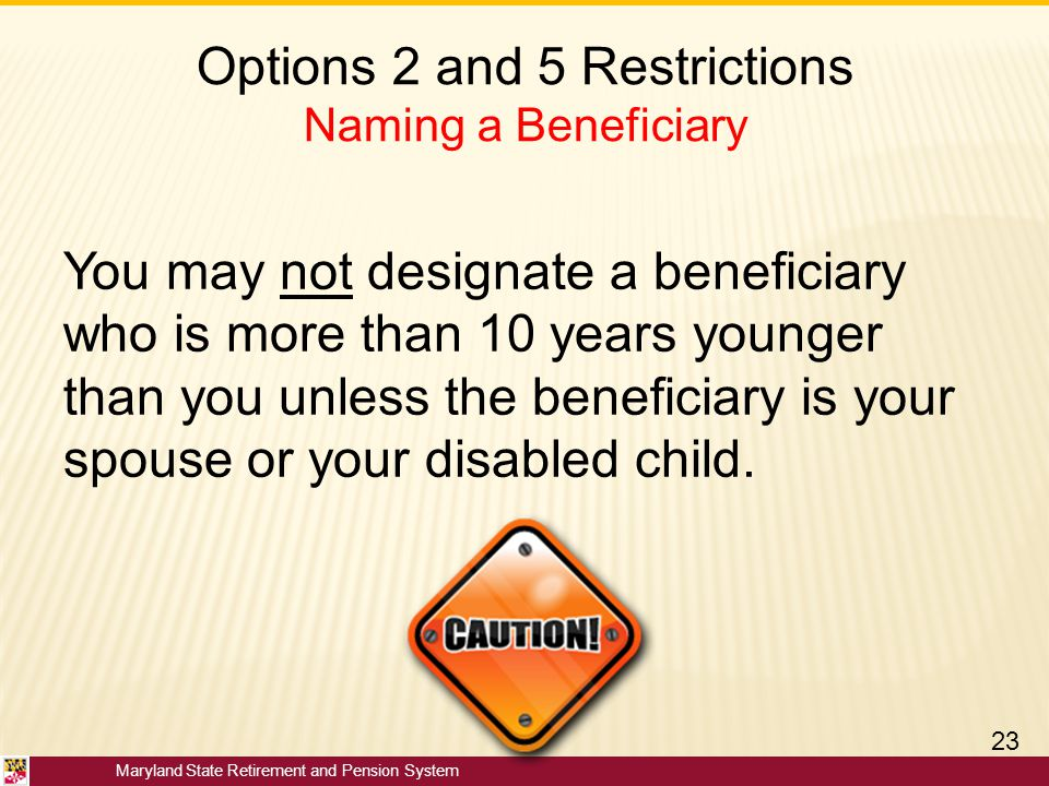 Options 2 and 5 Restrictions Naming a Beneficiary