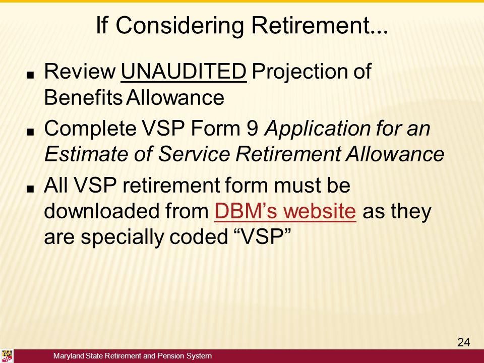 If Considering Retirement…