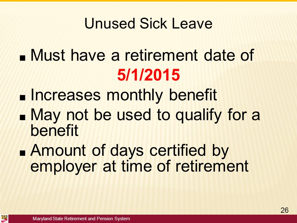 Must have a retirement date of 5/1/2015 Increases monthly benefit