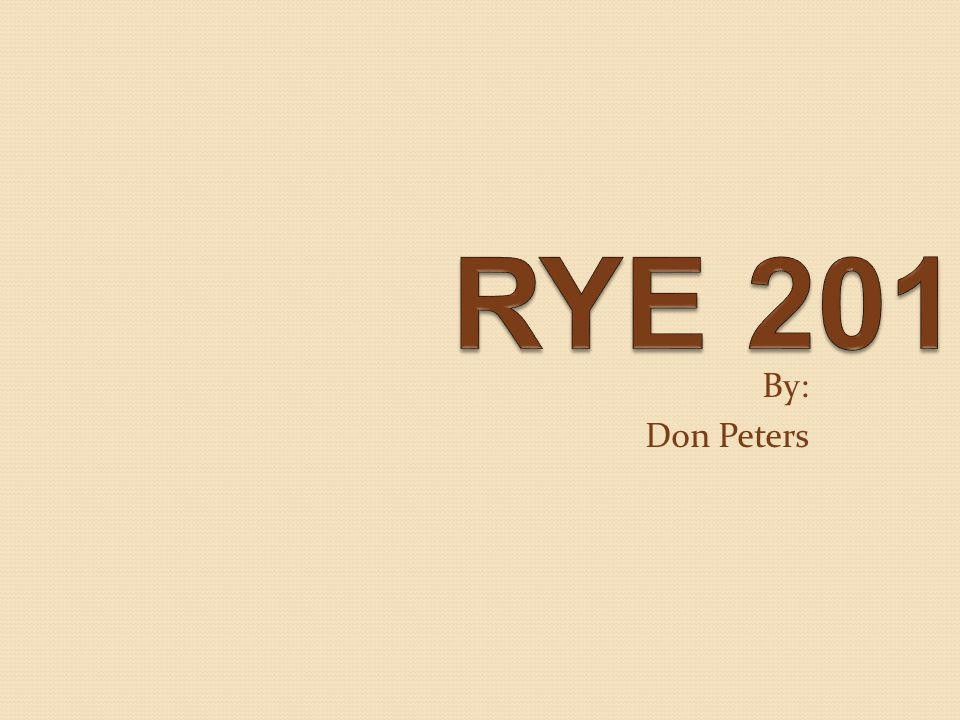 RYE 201 By: Don Peters