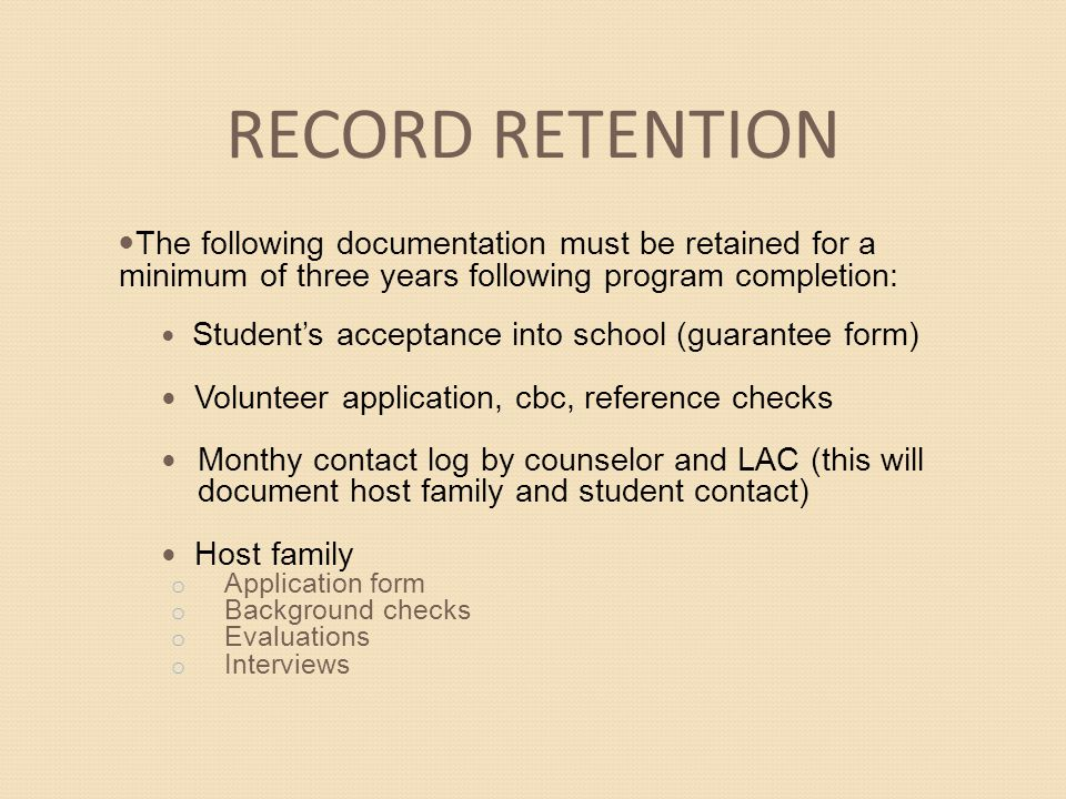 RECORD RETENTION The following documentation must be retained for a minimum of three years following program completion:
