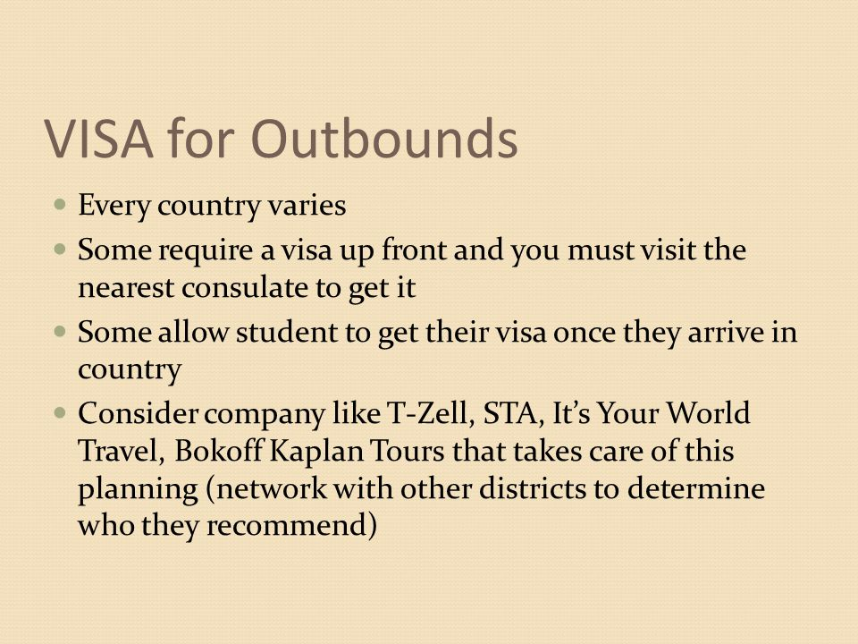 VISA for Outbounds Every country varies