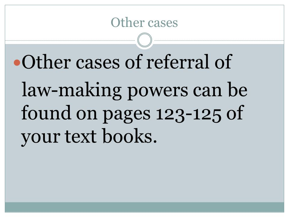 Other cases of referral of