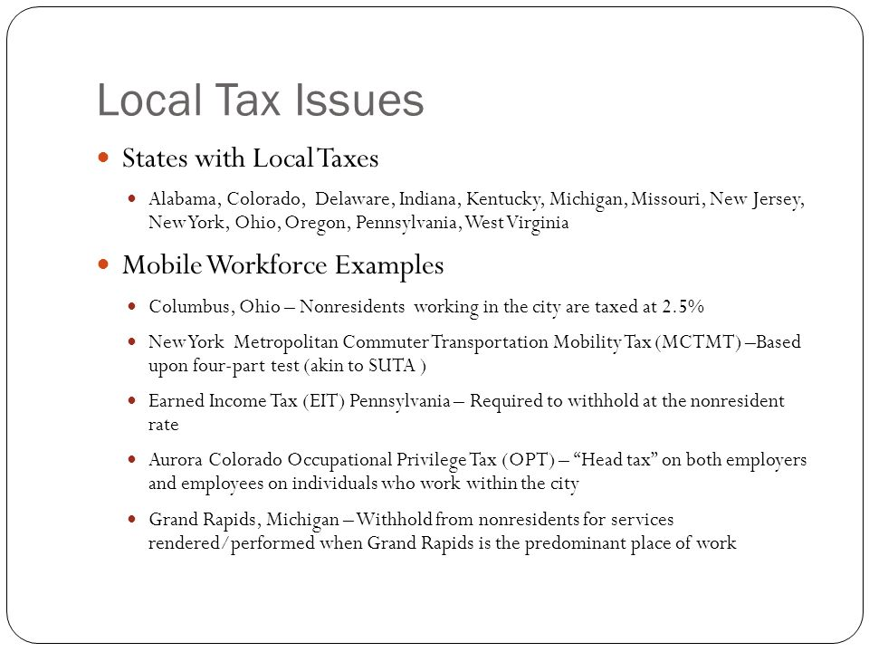 Local Tax Issues States with Local Taxes Mobile Workforce Examples