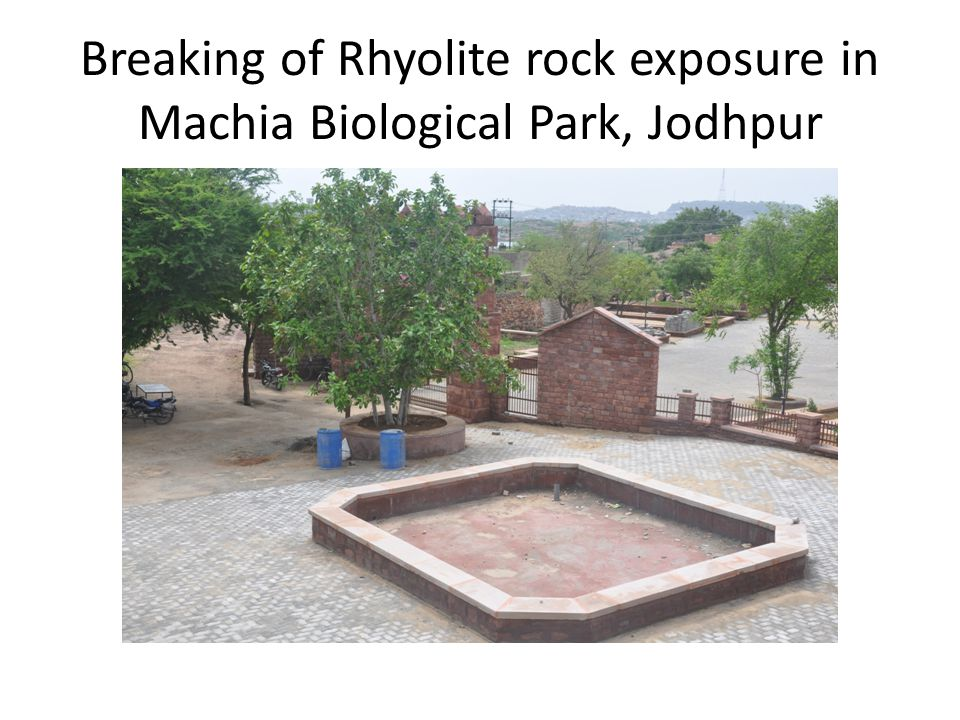 Breaking of Rhyolite rock exposure in Machia Biological Park, Jodhpur