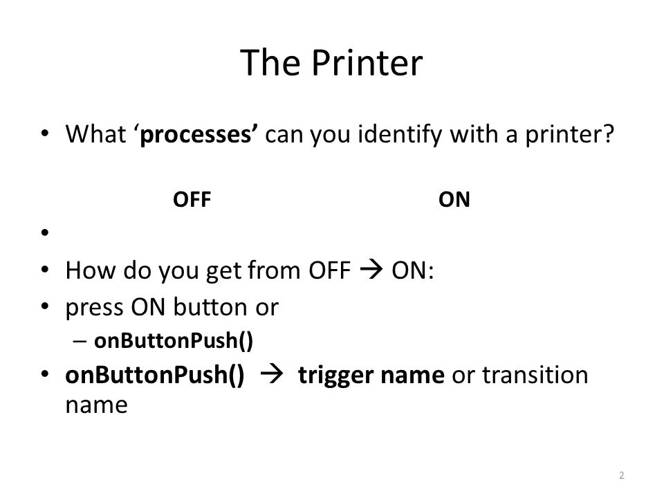 The Printer What 'processes' can you identify with a printer