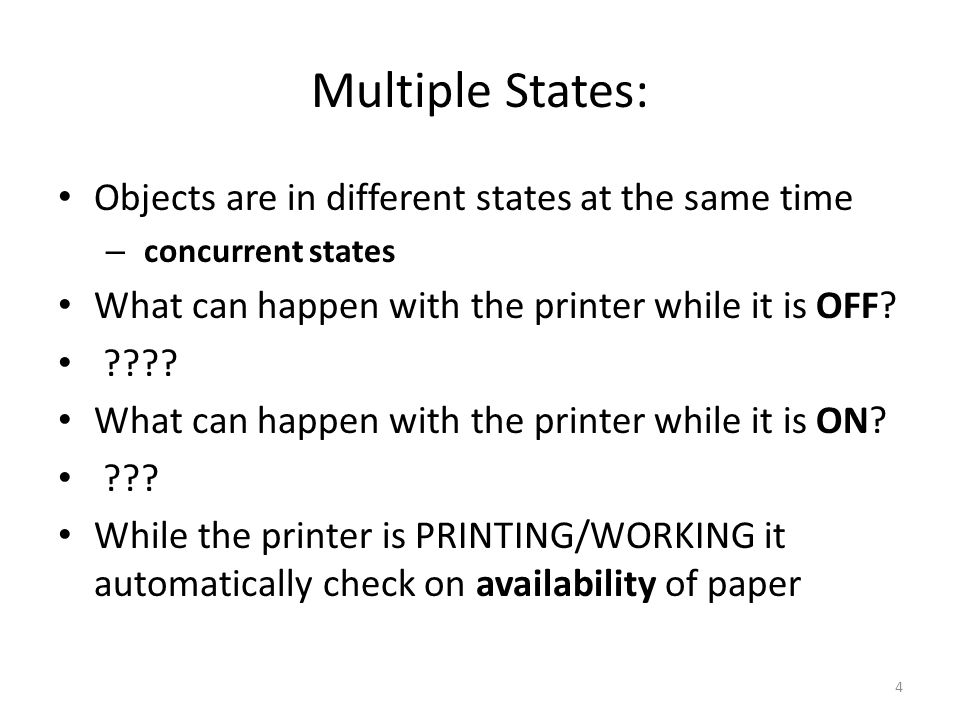 Multiple States: Objects are in different states at the same time