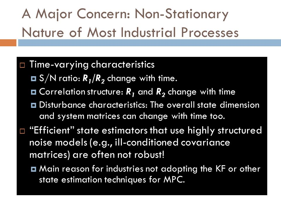 A Major Concern: Non-Stationary Nature of Most Industrial Processes