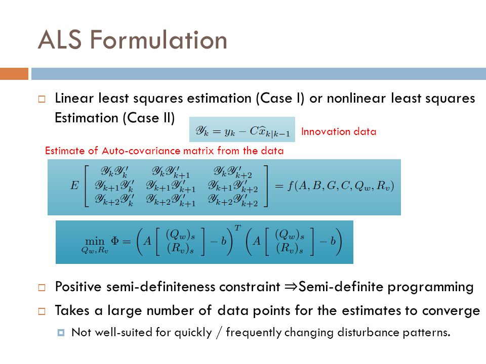 ALS Formulation Linear least squares estimation (Case I) or nonlinear least squares Estimation (Case II)