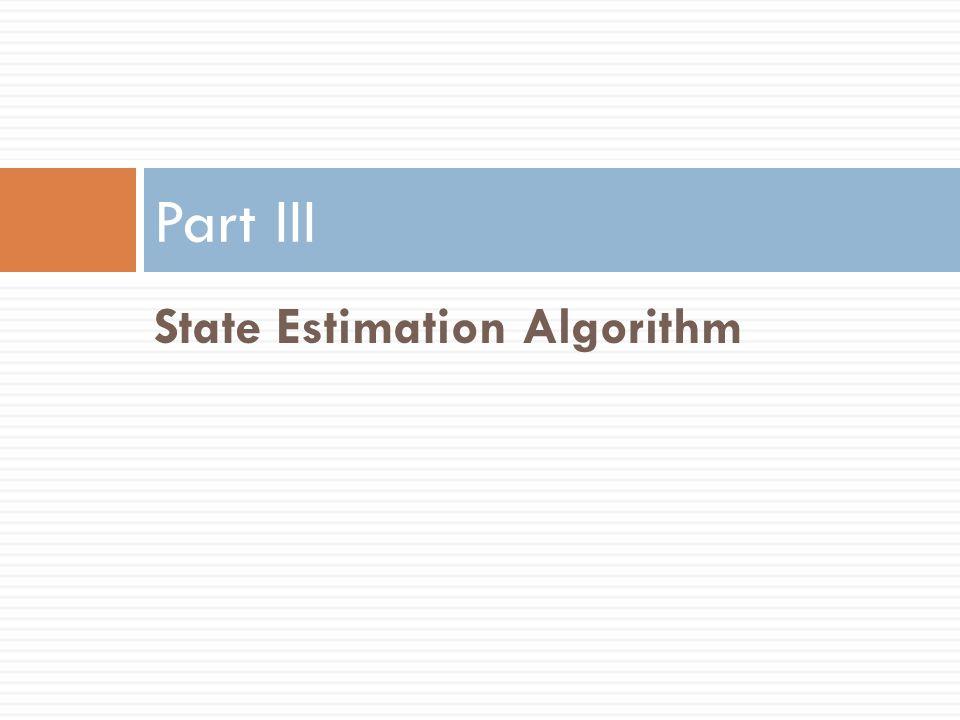 Part III State Estimation Algorithm