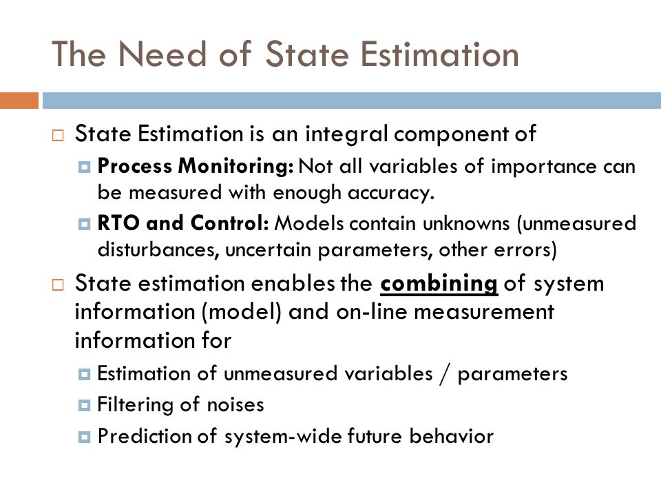 The Need of State Estimation