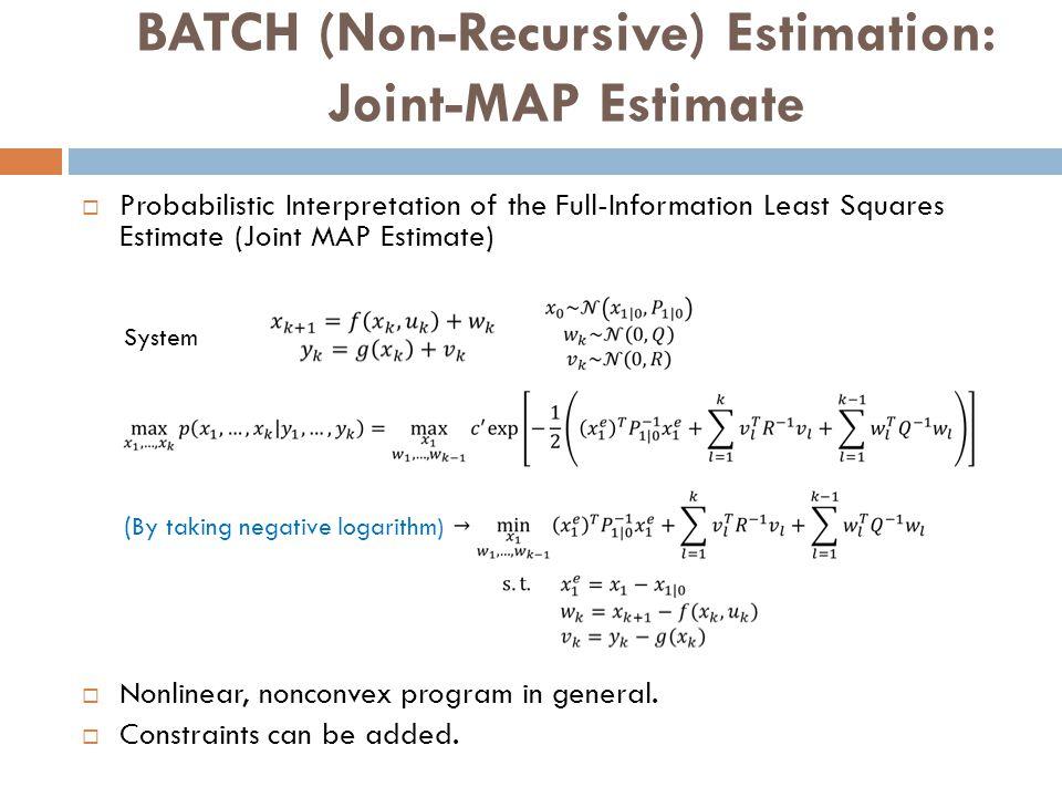 BATCH (Non-Recursive) Estimation: Joint-MAP Estimate