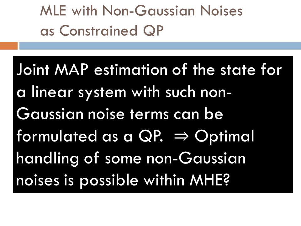 MLE with Non-Gaussian Noises as Constrained QP