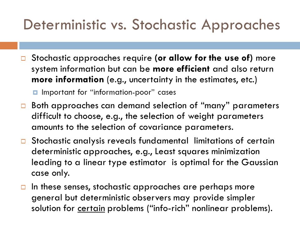 Deterministic vs. Stochastic Approaches