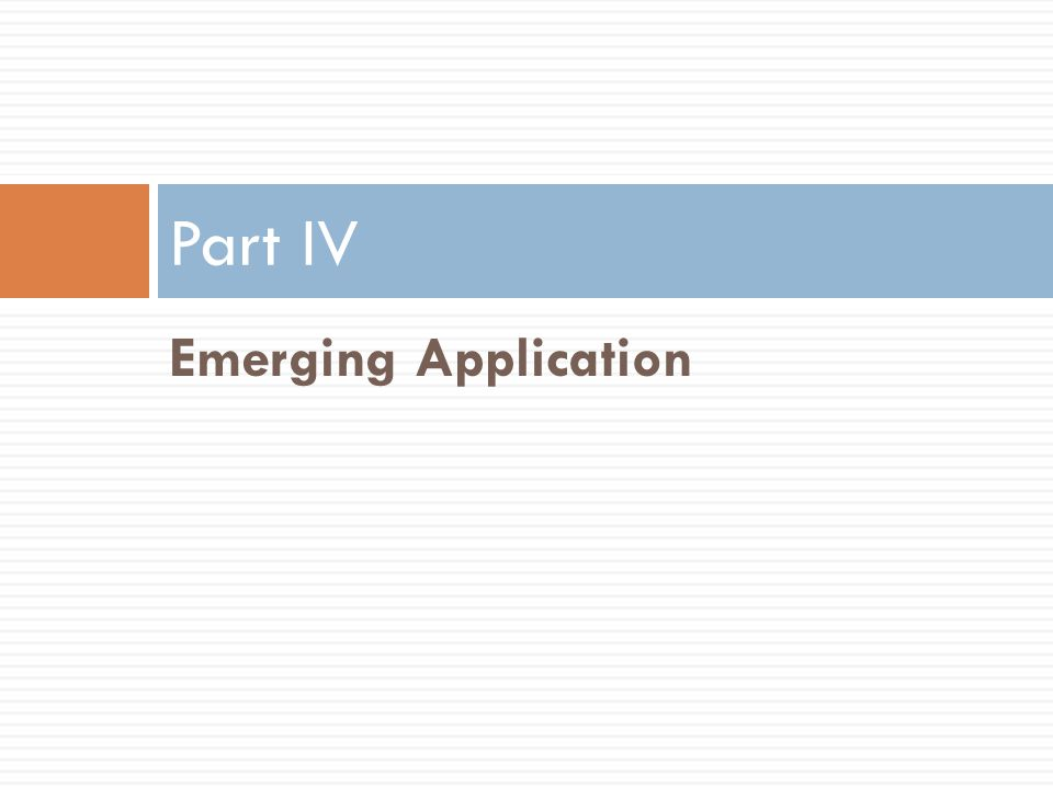 Part IV Emerging Application