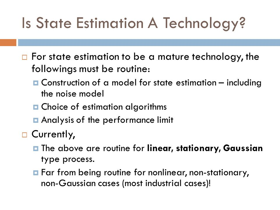 Is State Estimation A Technology