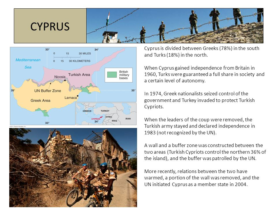 CYPRUS Cyprus is divided between Greeks (78%) in the south and Turks (18%) in the north.