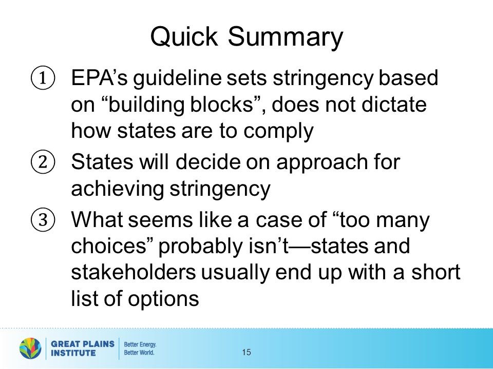 Quick Summary EPA's guideline sets stringency based on building blocks , does not dictate how states are to comply.