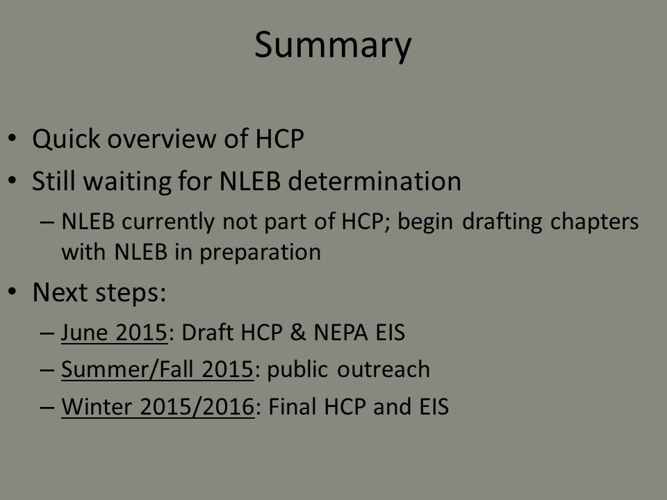 Summary Quick overview of HCP Still waiting for NLEB determination