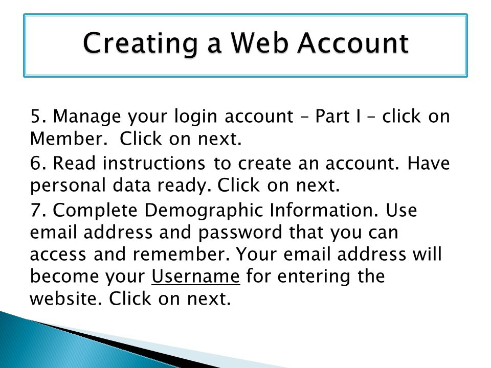 Creating a Web Account 5. Manage your login account – Part I – click on Member. Click on next.