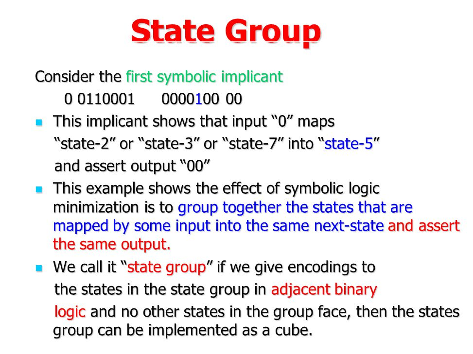 State Group Consider the first symbolic implicant 0 0110001 0000100 00