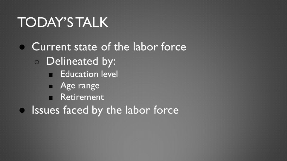 Issues faced by current labor force
