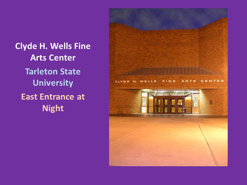 Clyde H. Wells Fine Arts Center Tarleton State University