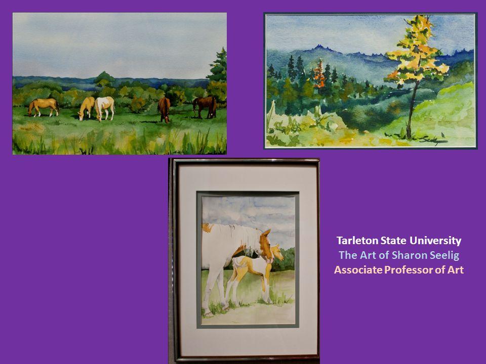Tarleton State University The Art of Sharon Seelig
