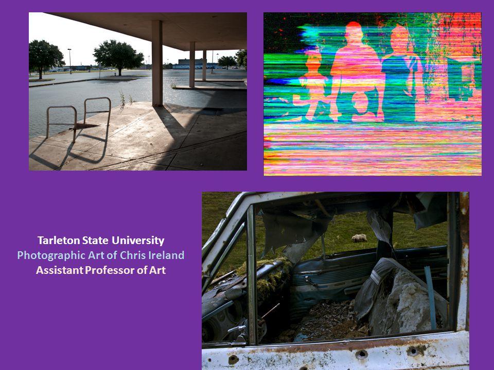 Tarleton State University Photographic Art of Chris Ireland
