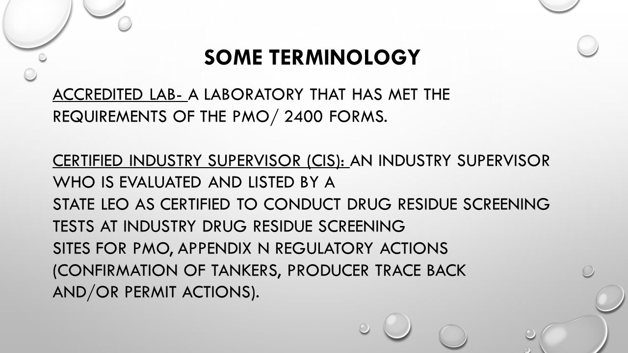 Some Terminology ACCREDITED LAB- A LABORATORY THAT HAS MET THE REQUIREMENTS OF THE PMO/ 2400 FORMS.