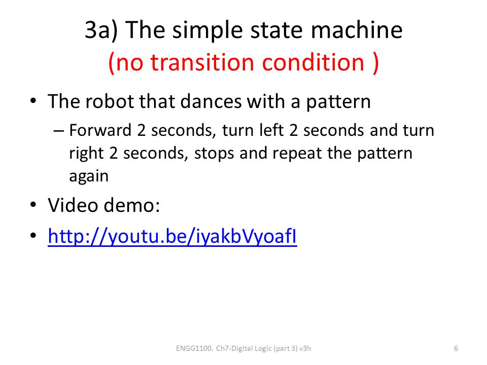 3a) The simple state machine (no transition condition )