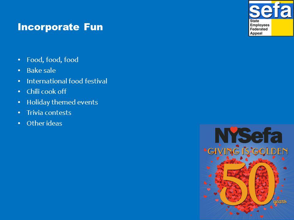 Incorporate Fun Food, food, food Bake sale International food festival