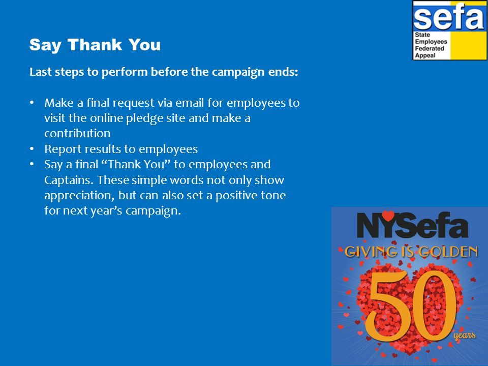 Say Thank You Last steps to perform before the campaign ends:
