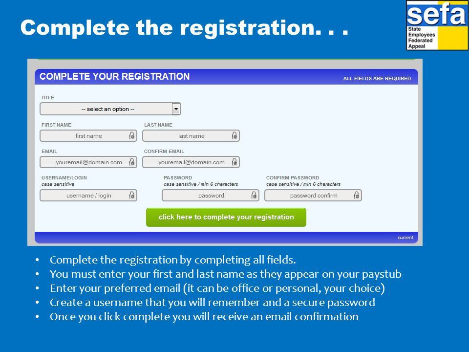 Complete the registration. . .