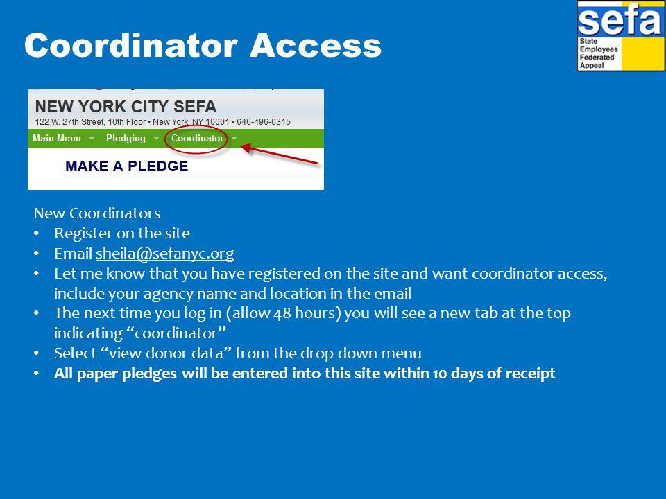 Coordinator Access New Coordinators Register on the site