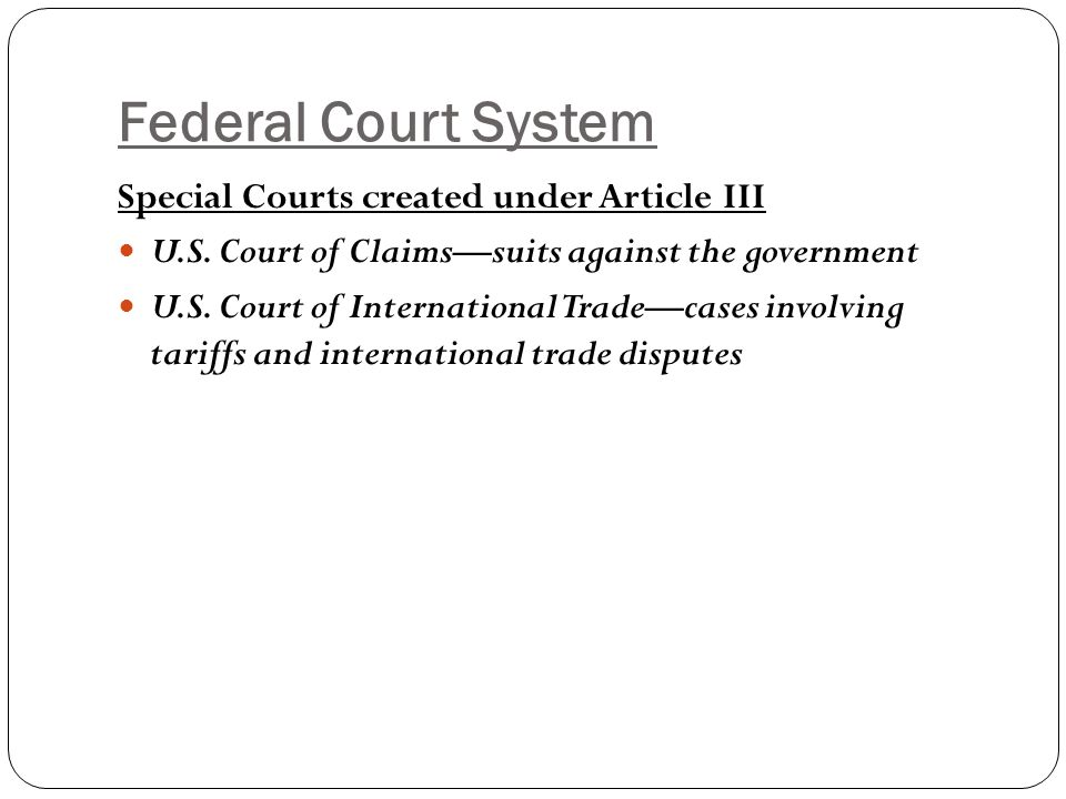 Federal Court System Special Courts created under Article III