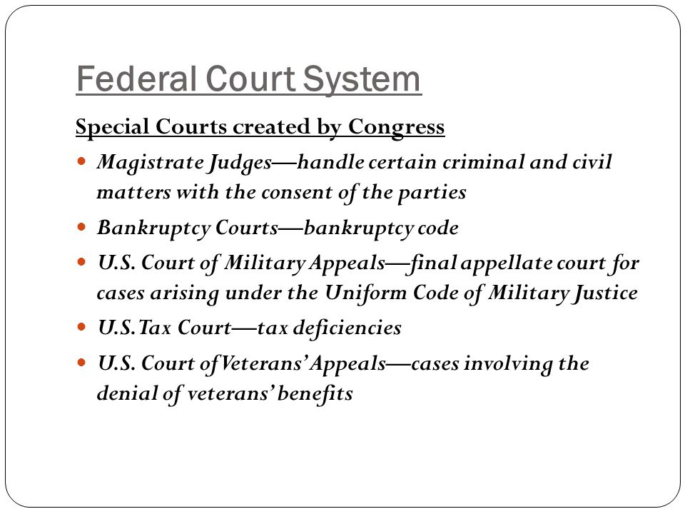 Federal Court System Special Courts created by Congress