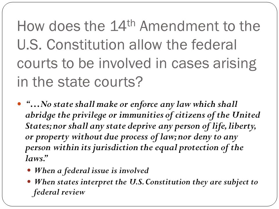 How does the 14th Amendment to the U. S