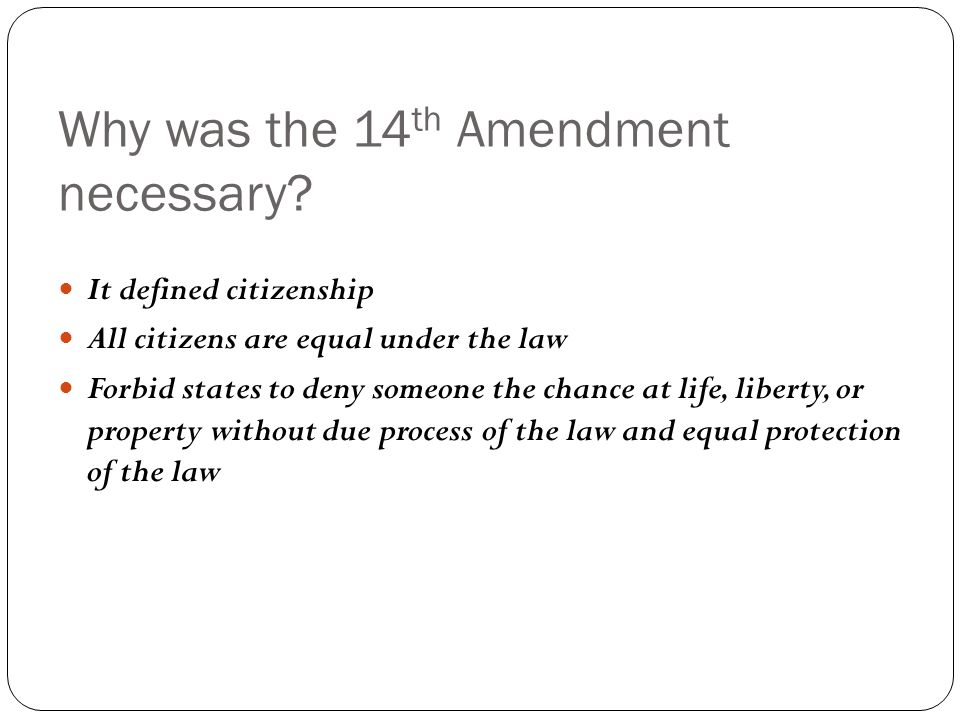 Why was the 14th Amendment necessary