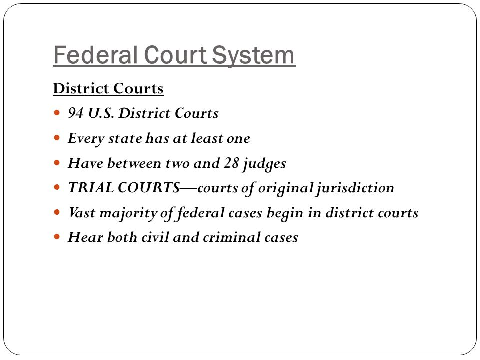 Federal Court System District Courts 94 U.S. District Courts