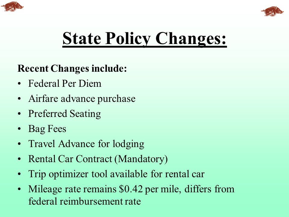 State Policy Changes: Recent Changes include: Federal Per Diem